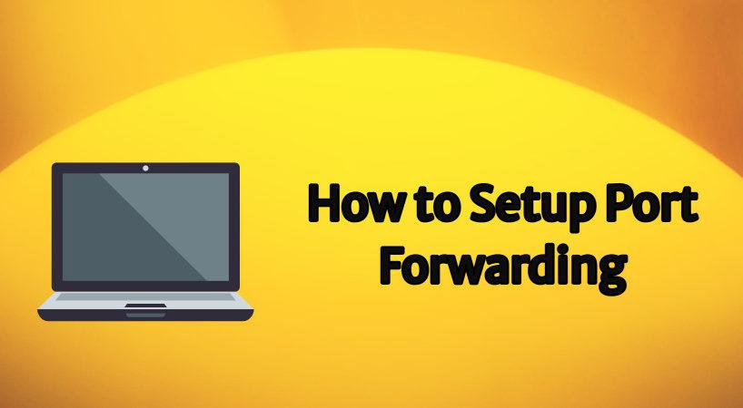 how to setup port forwarding