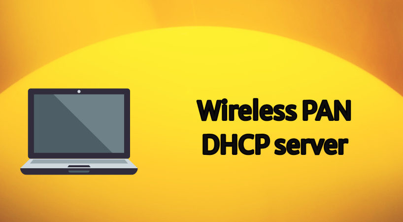 wireless pan dhcp server